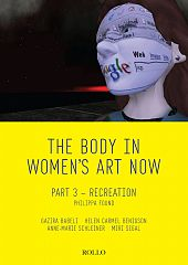 The Body in Women\'s Art Now: Part 3- Recreation