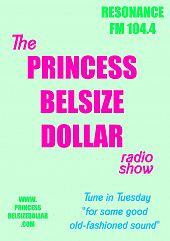 Princess Belsize Dollar on Resonance FM 104.4 FM